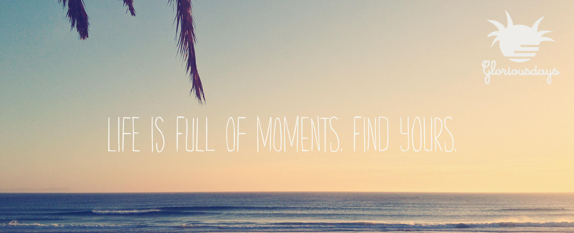 Banner showing the ocean and with the tagline 'Life is full of moments. Find yours.'